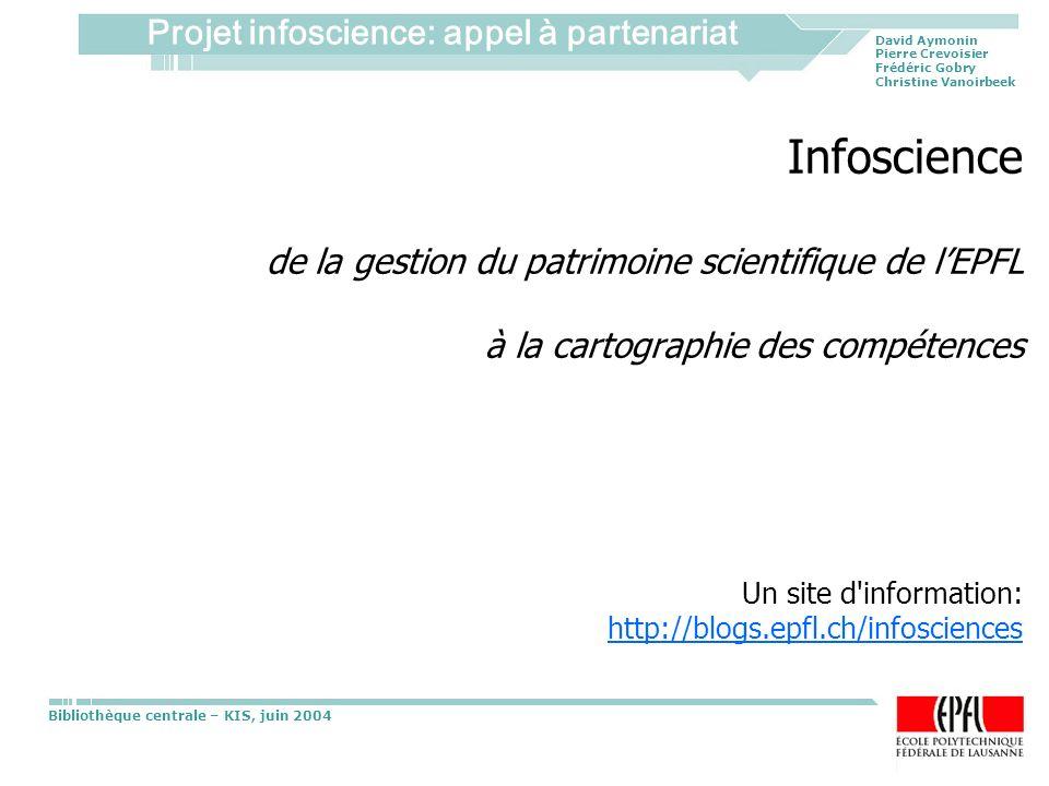 Infoscience de la gestion du patrimoine scientifique de l'EPFL à la cartographie des compétences Un site d information: http://blogs.epfl.ch/infosciences