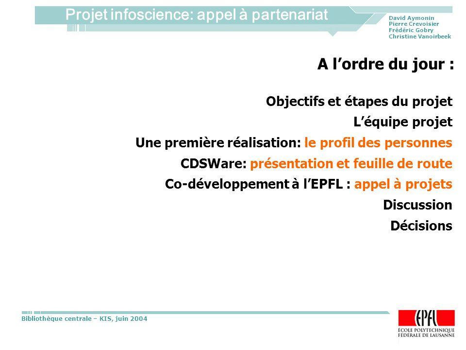 A l'ordre du jour : Objectifs et étapes du projet L'équipe projet