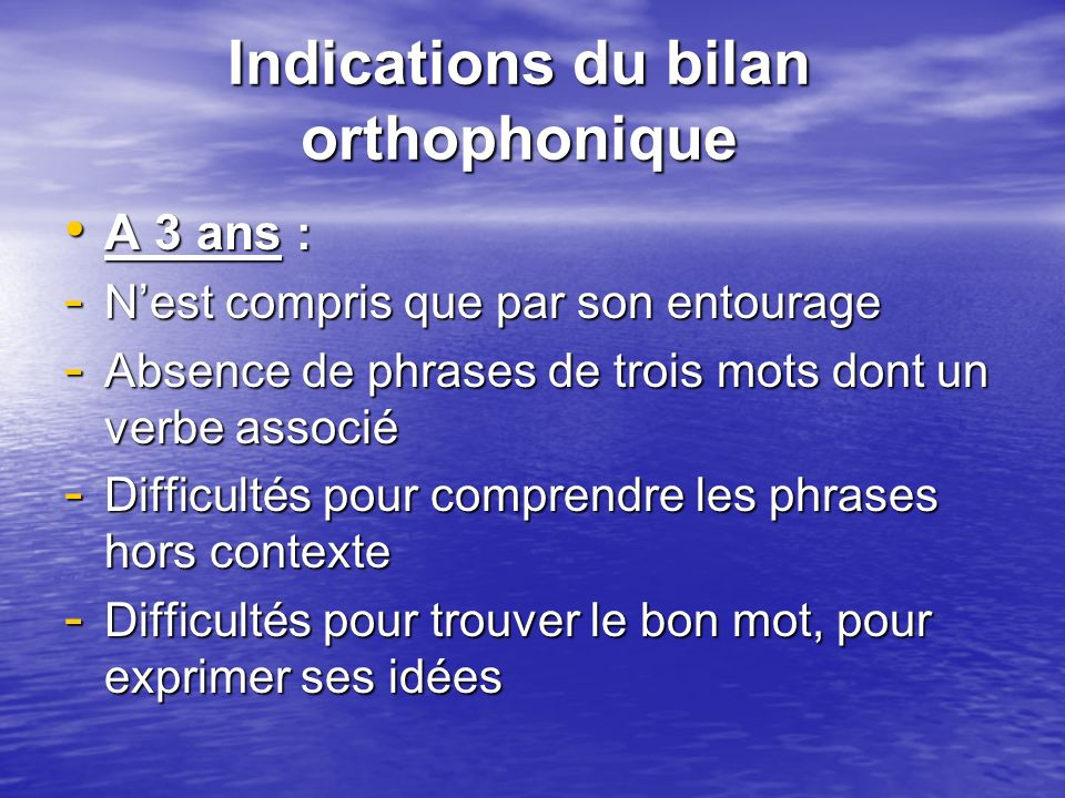 Indications du bilan orthophonique