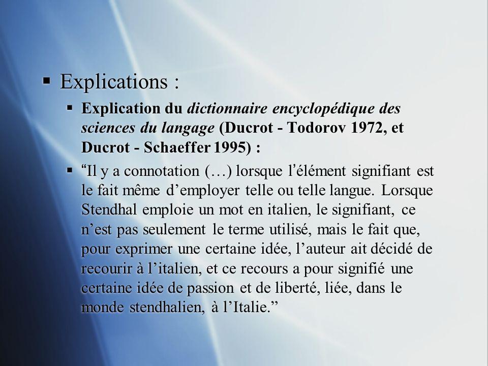 Explications : Explication du dictionnaire encyclopédique des sciences du langage (Ducrot - Todorov 1972, et Ducrot - Schaeffer 1995) :