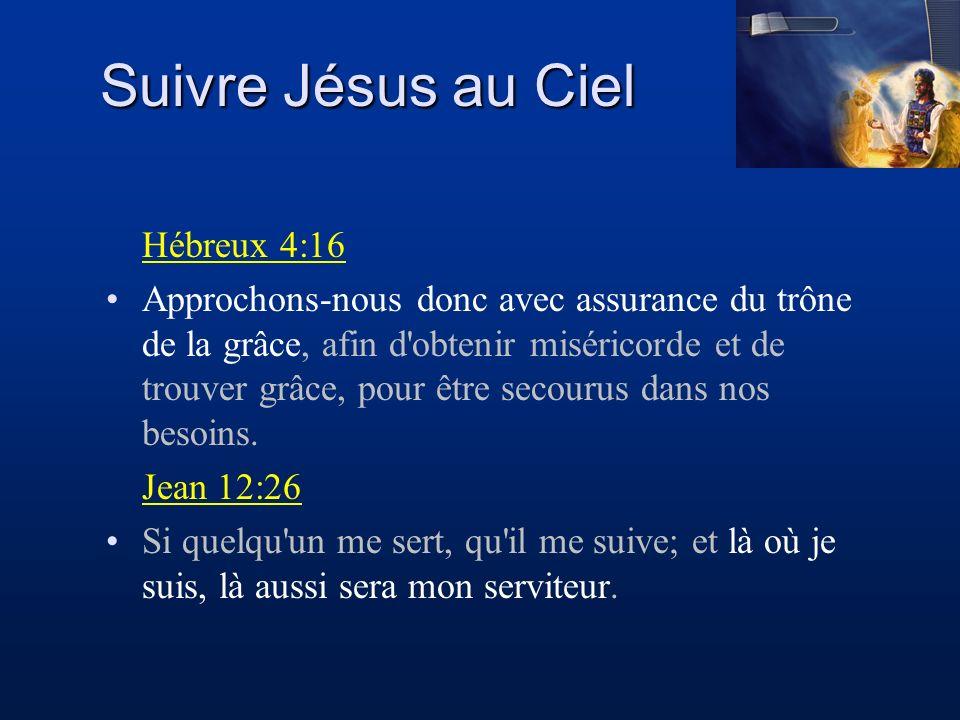 Suivre Jésus au Ciel Hébreux 4:16