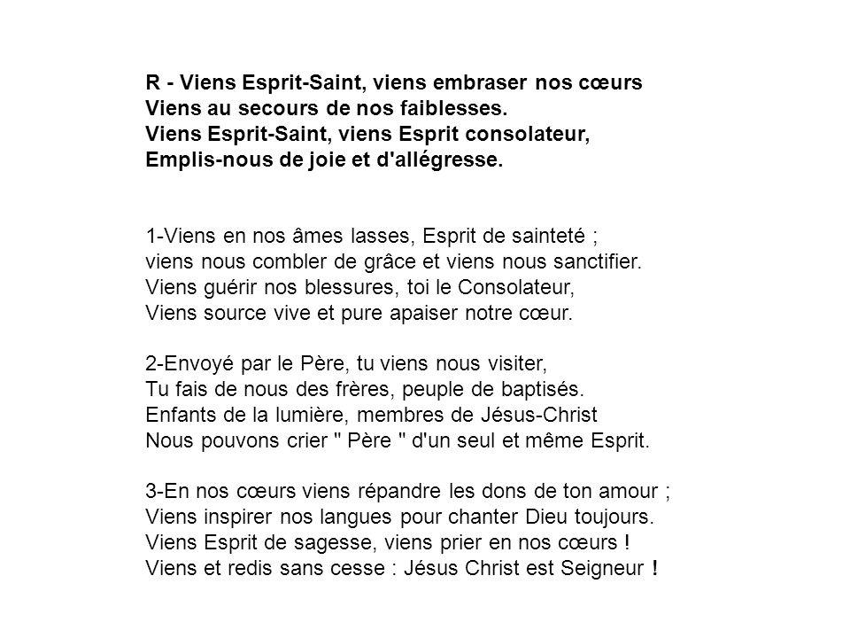 R - Viens Esprit-Saint, viens embraser nos cœurs