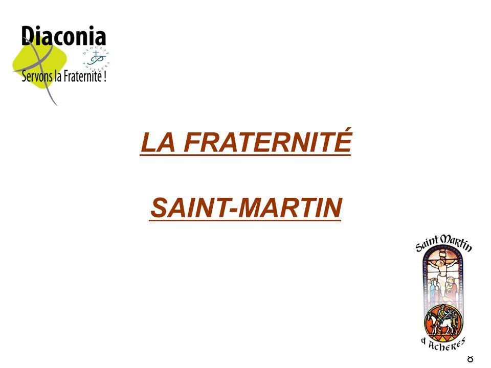 LA FRATERNITÉ SAINT-MARTIN