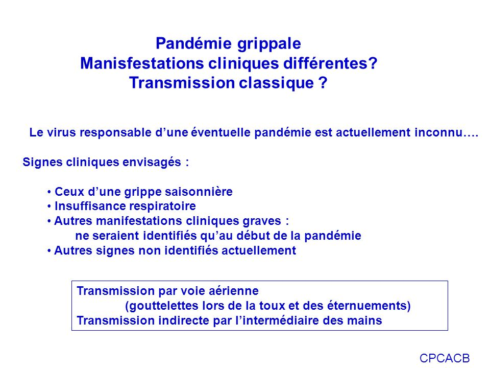 Manisfestations cliniques différentes Transmission classique
