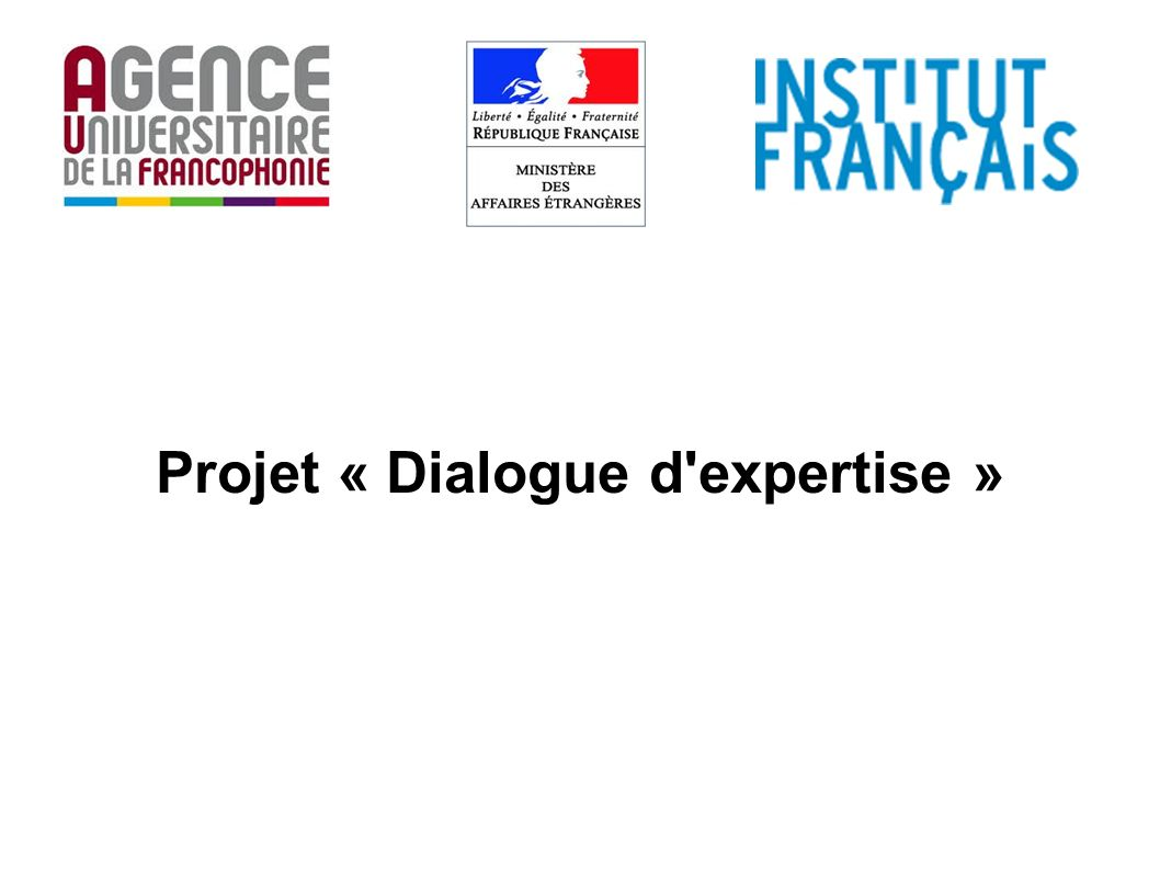 Projet « Dialogue d expertise »