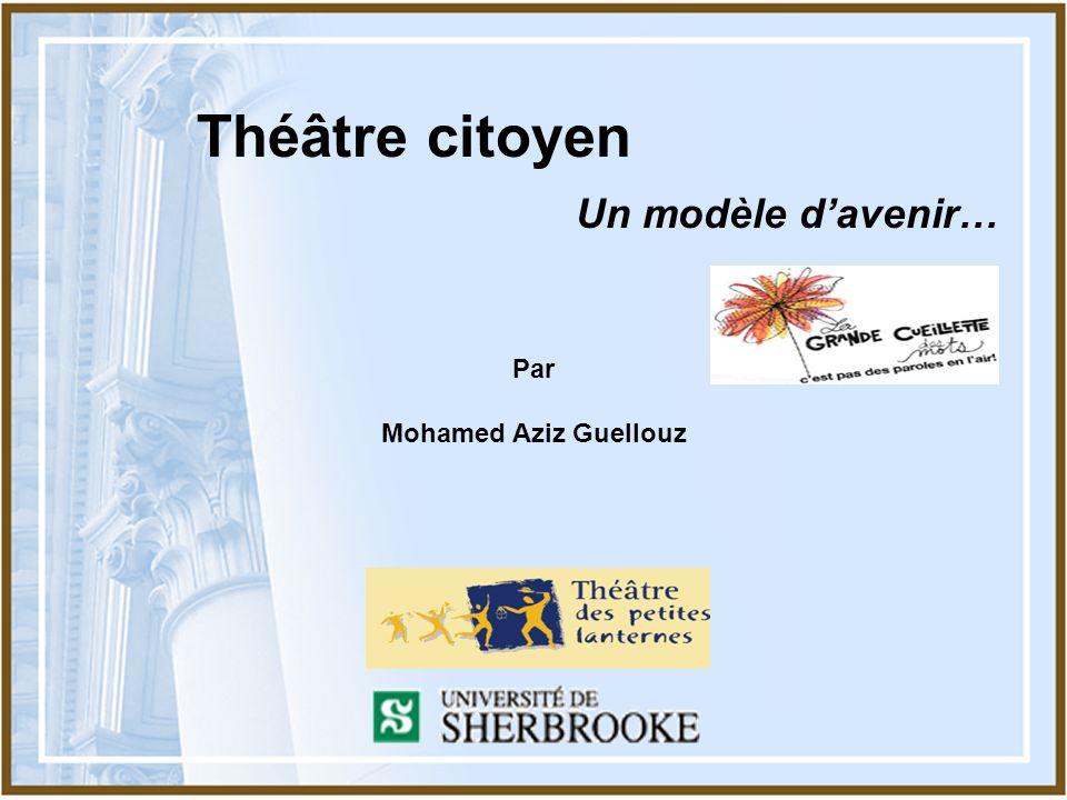 Théâtre citoyen Un modèle d'avenir…