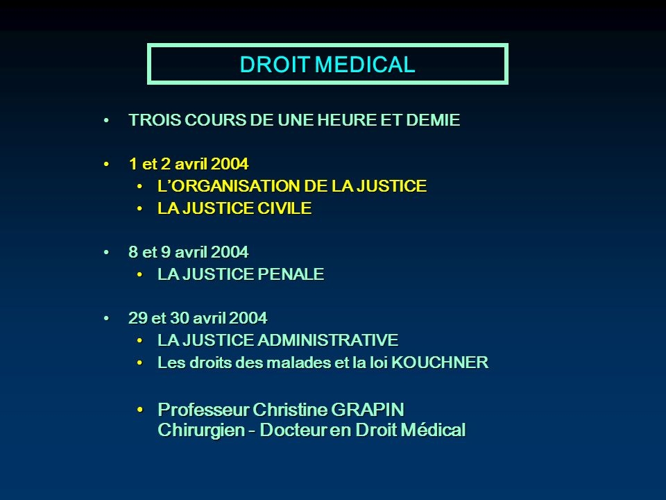 DROIT MEDICAL TROIS COURS DE UNE HEURE ET DEMIE. 1 et 2 avril 2004. L'ORGANISATION DE LA JUSTICE.