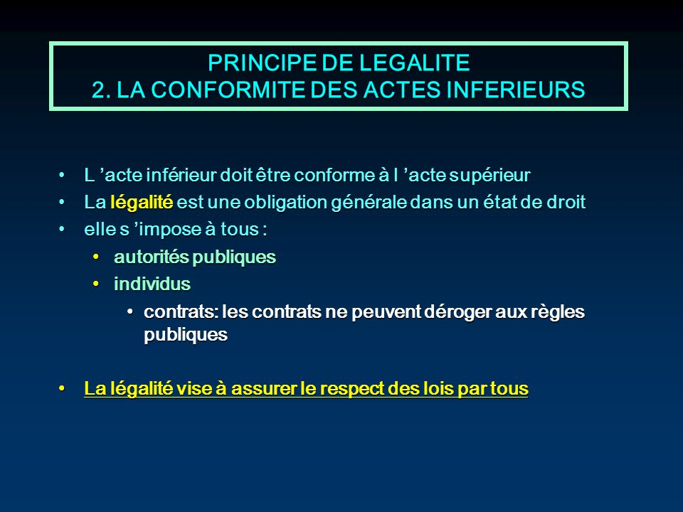 PRINCIPE DE LEGALITE 2. LA CONFORMITE DES ACTES INFERIEURS