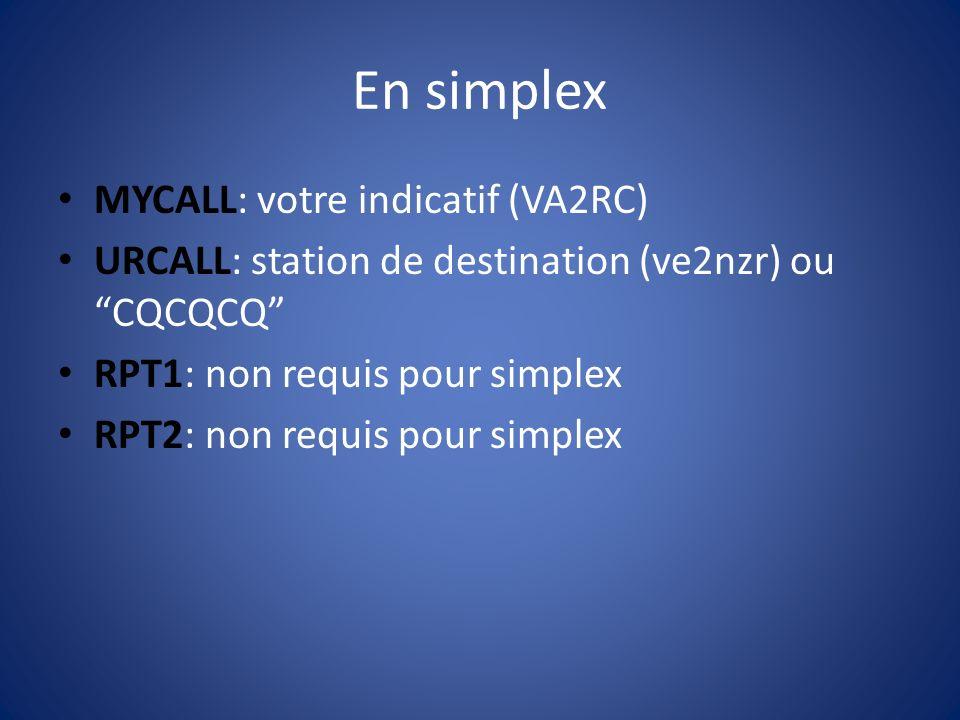 En simplex MYCALL: votre indicatif (VA2RC)