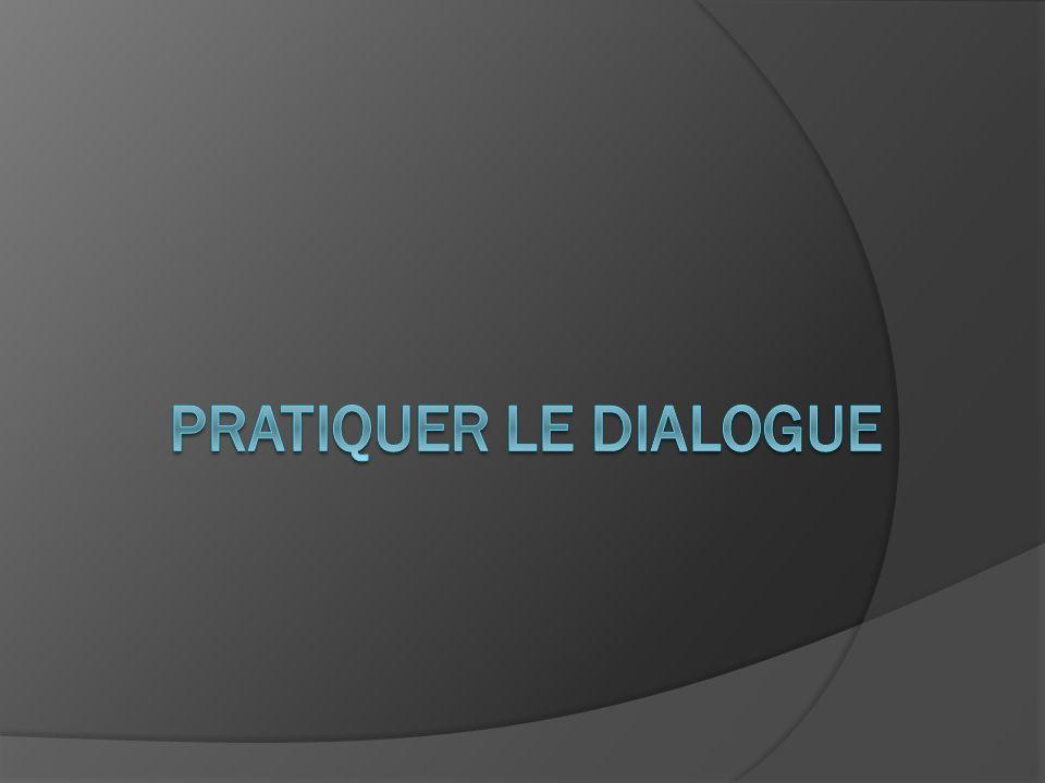 Pratiquer le dialogue