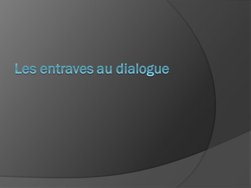 Les entraves au dialogue