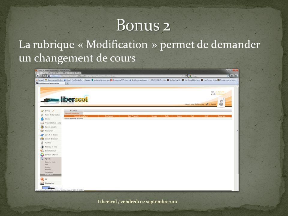 Bonus 2 La rubrique « Modification » permet de demander un changement de cours.