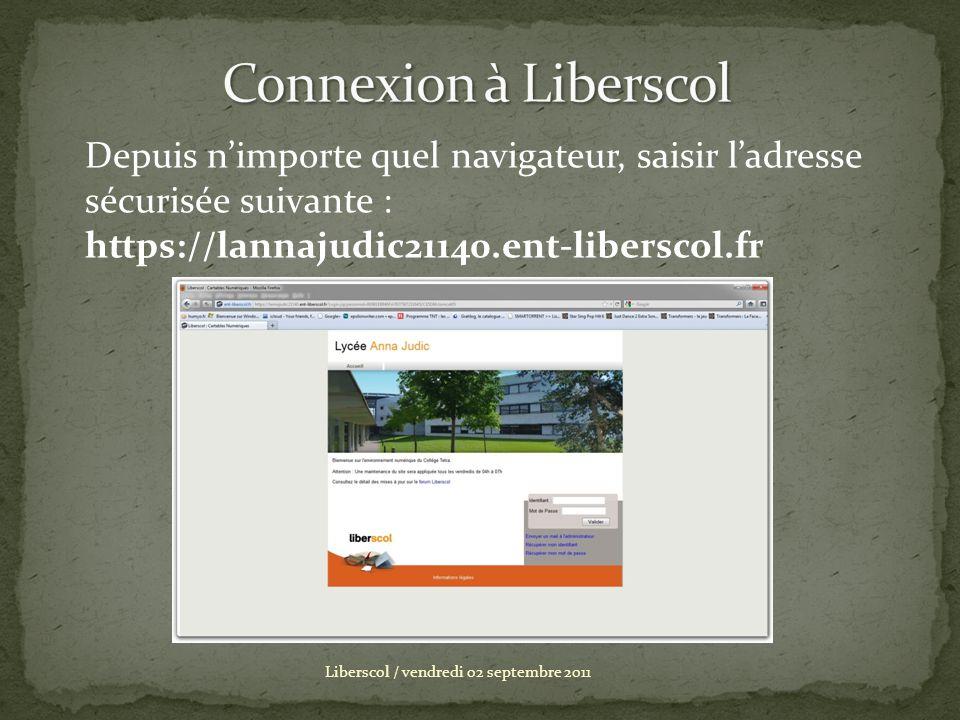 Connexion à Liberscol Depuis n'importe quel navigateur, saisir l'adresse sécurisée suivante : https://lannajudic21140.ent-liberscol.fr.