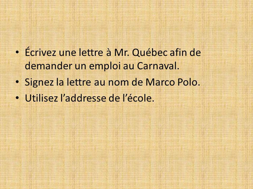 Écrivez une lettre à Mr. Québec afin de demander un emploi au Carnaval.