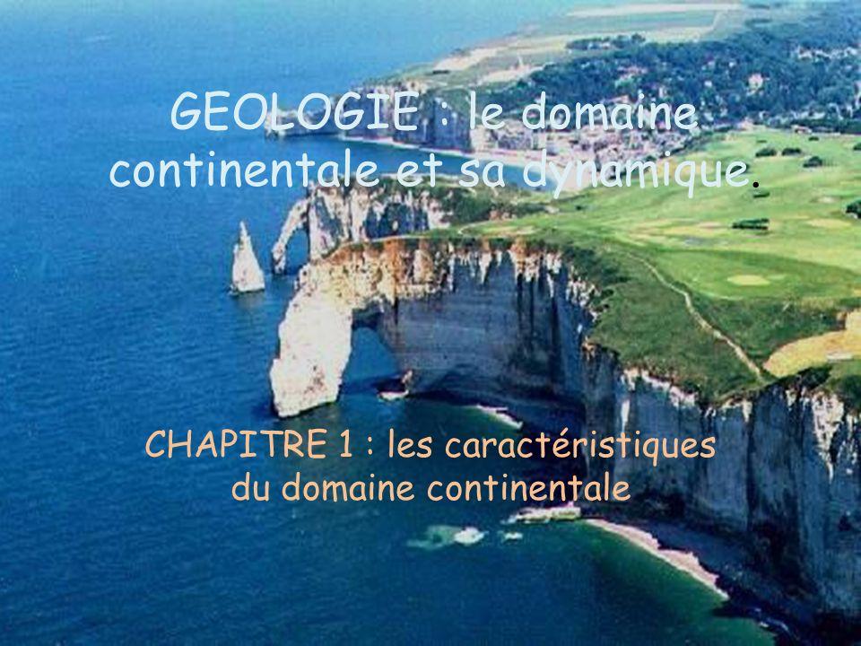GEOLOGIE : le domaine continentale et sa dynamique.