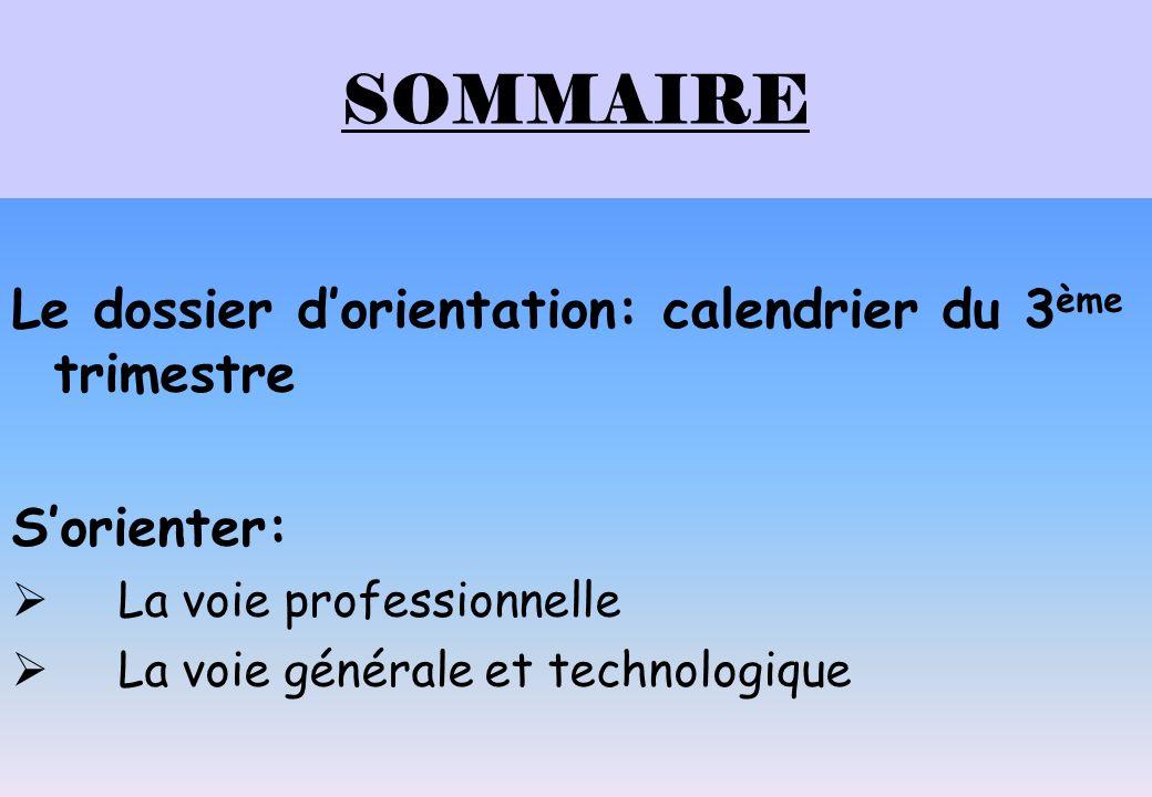 SOMMAIRE Le dossier d'orientation: calendrier du 3ème trimestre