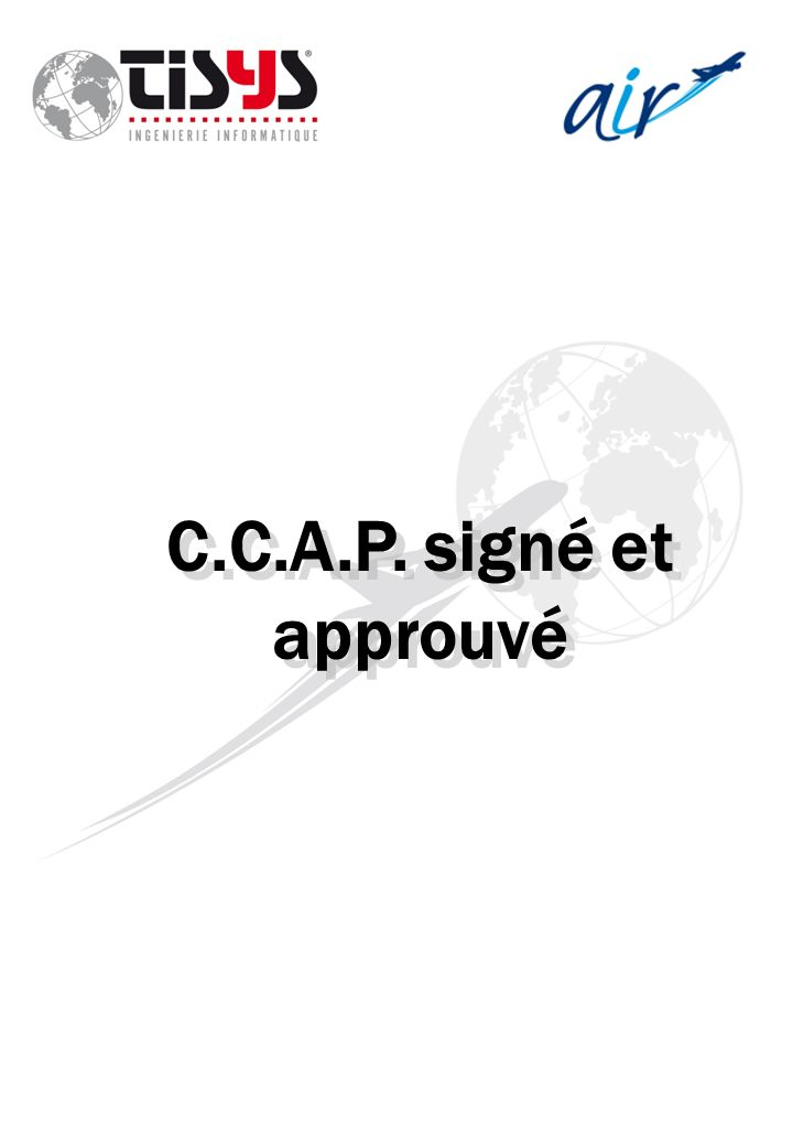 C.C.A.P. signé et approuvé
