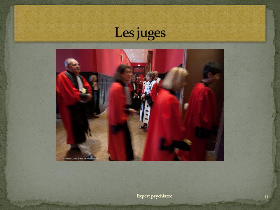 Les juges Expert psychiatre