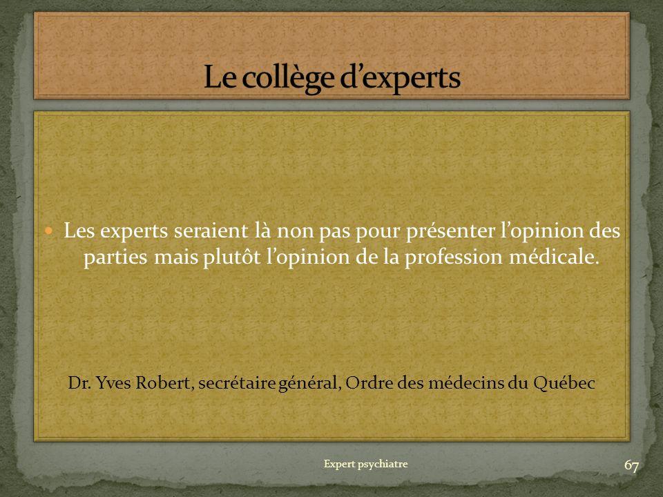Dr. Yves Robert, secrétaire général, Ordre des médecins du Québec