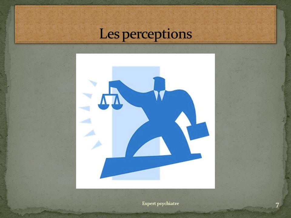 Les perceptions Expert psychiatre