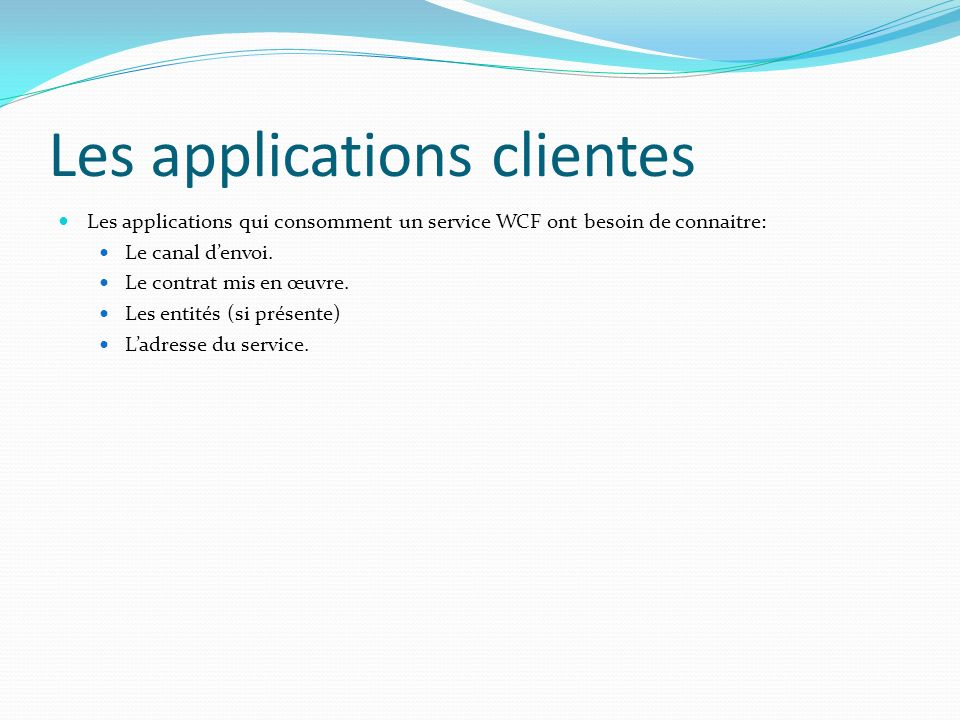 Les applications clientes