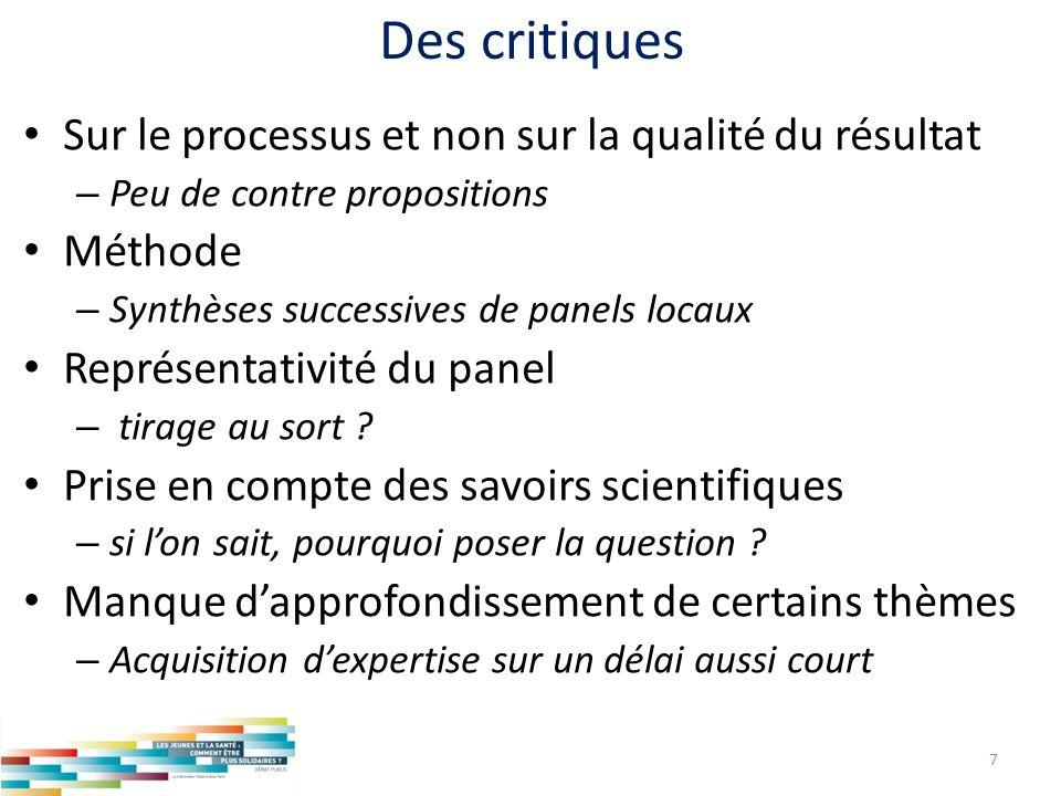 Des critiques Sur le processus et non sur la qualité du résultat