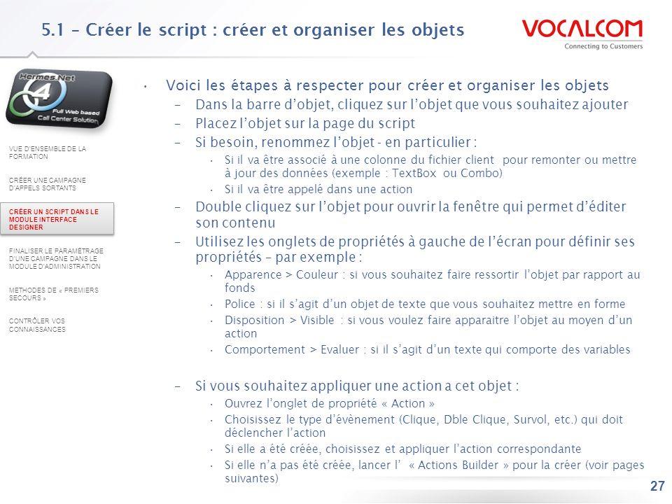 5.2 – Créer le script : créer les actions et les appliquer à des objets (1/3)