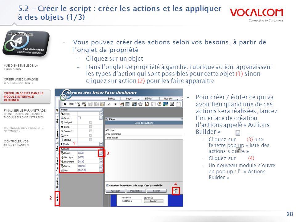 5.2 – Créer le script : créer les actions et les appliquer à des objets (2/3)