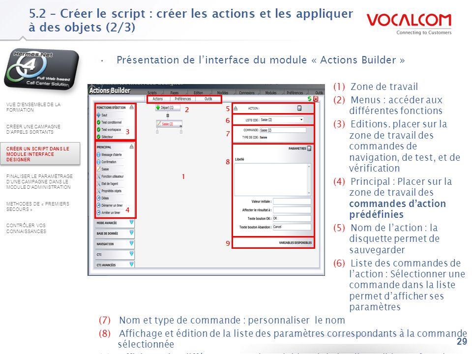 5.2 – Créer le script : créer les actions et les appliquer à des objets (3/3)