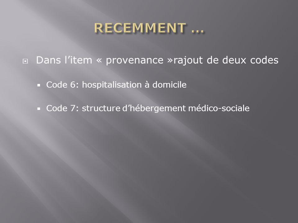 RECEMMENT … Dans l'item « provenance »rajout de deux codes