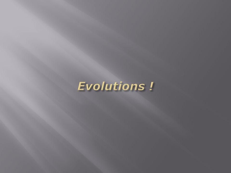 Evolutions !