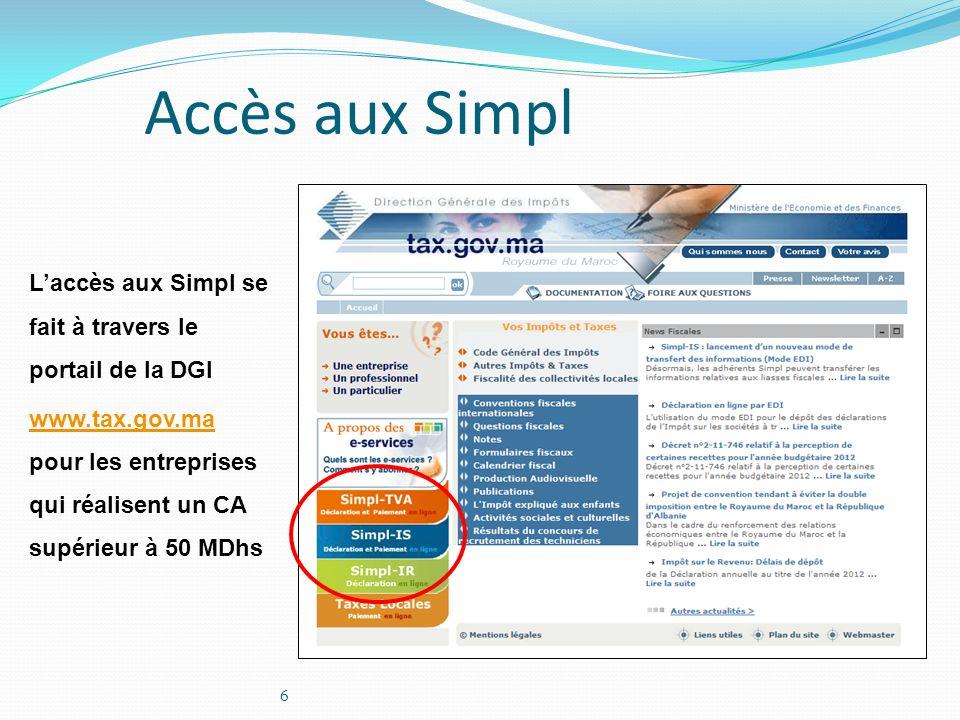Accès aux Simpl L'accès aux Simpl se fait à travers le portail de la DGI.