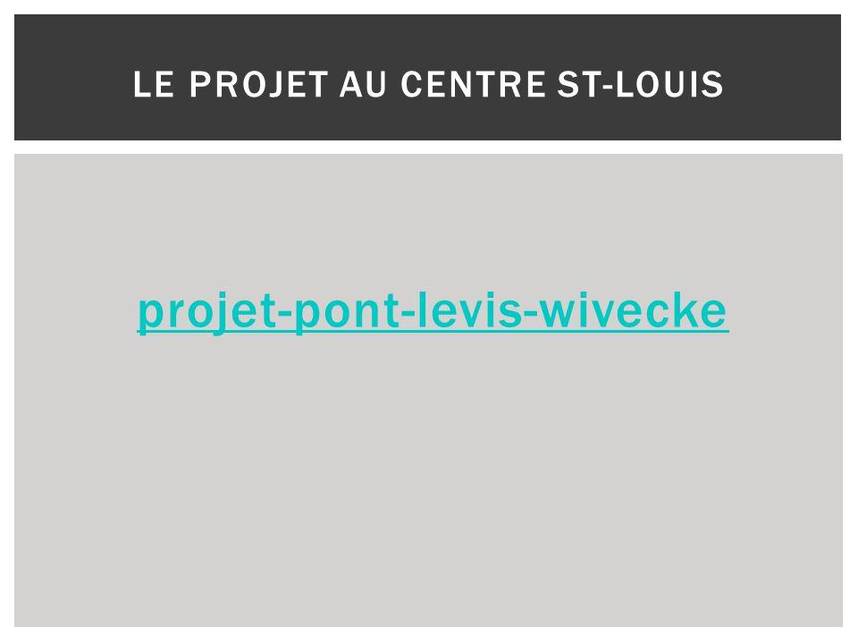 Le projet au centre st-Louis