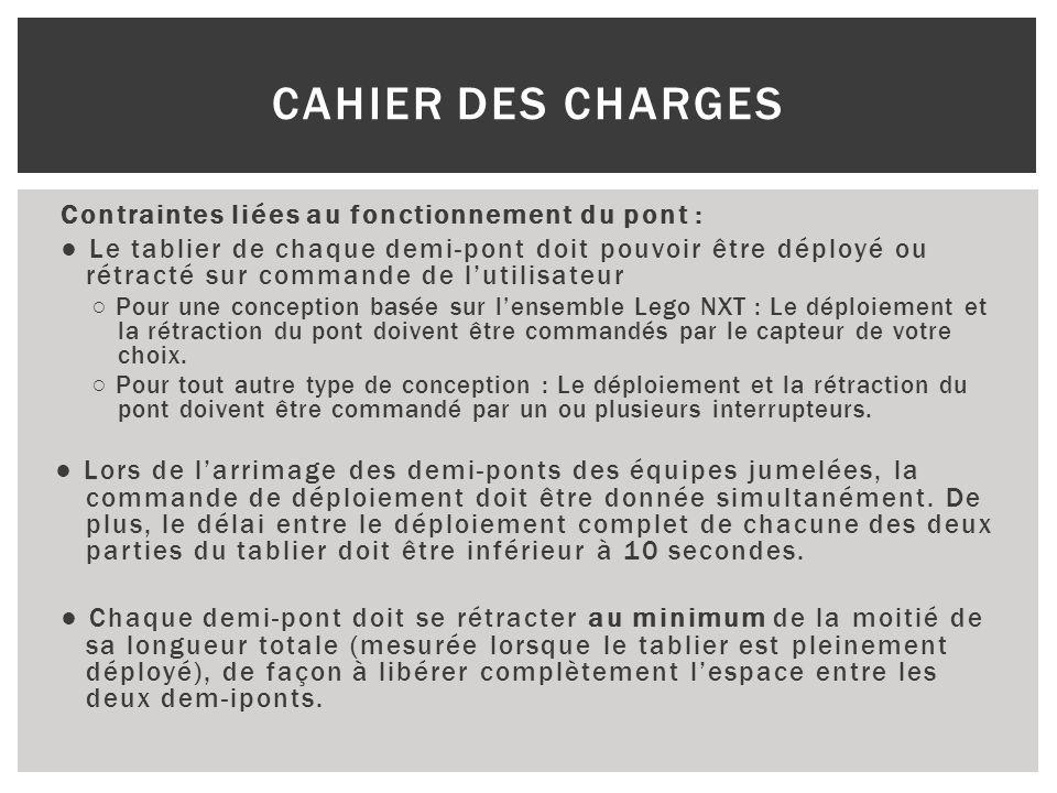 Cahier des charges Contraintes liées au fonctionnement du pont :