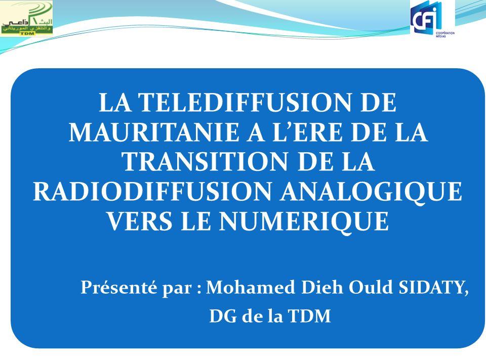 LA TELEDIFFUSION DE MAURITANIE A L'ERE DE LA TRANSITION DE LA RADIODIFFUSION ANALOGIQUE VERS LE NUMERIQUE