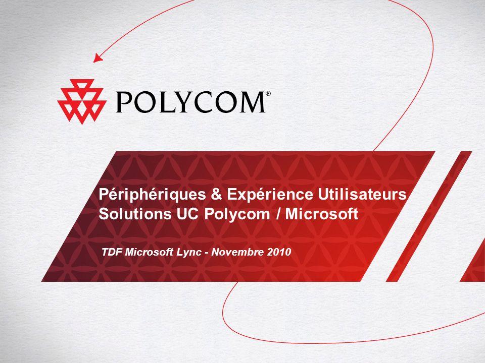 Périphériques & Expérience Utilisateurs Solutions UC Polycom / Microsoft