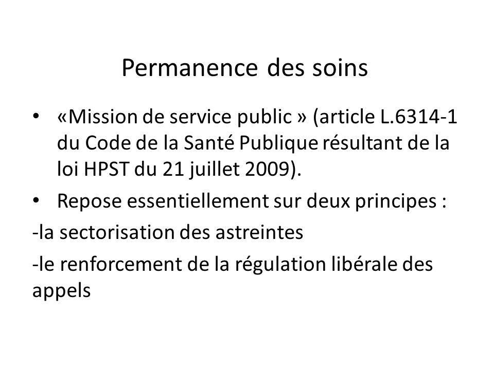 Permanence des soins «Mission de service public » (article L.6314-1 du Code de la Santé Publique résultant de la loi HPST du 21 juillet 2009).