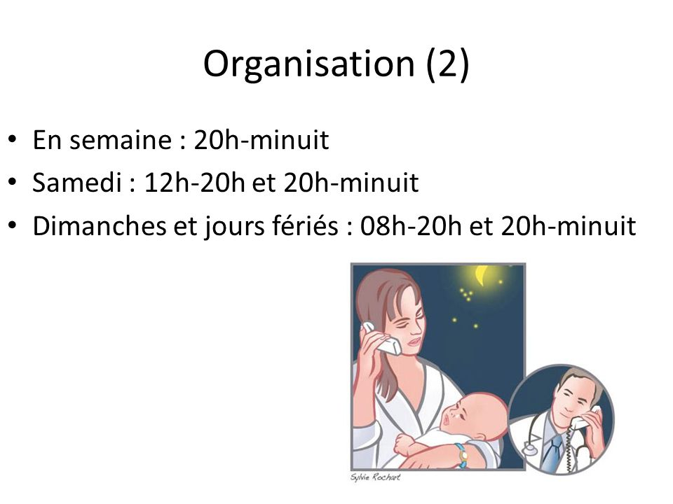 Organisation (2) En semaine : 20h-minuit