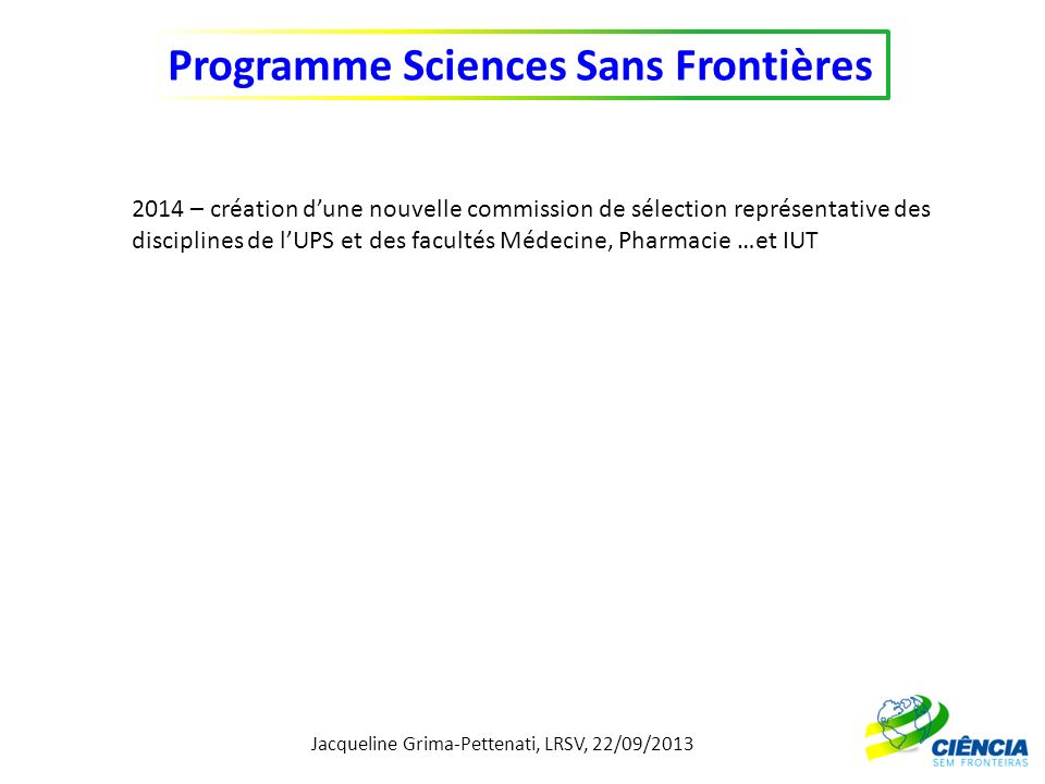 2014 – création d'une nouvelle commission de sélection représentative des disciplines de l'UPS et des facultés Médecine, Pharmacie …et IUT
