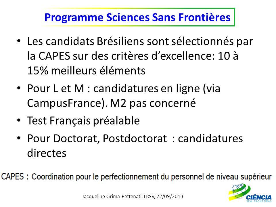Les candidats Brésiliens sont sélectionnés par la CAPES sur des critères d'excellence: 10 à 15% meilleurs éléments