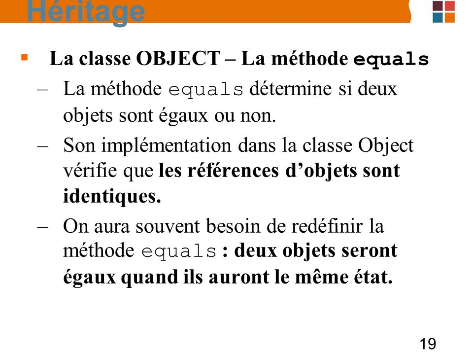 Héritage La classe OBJECT – La méthode equals
