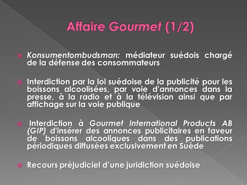 Affaire Gourmet (1/2) Konsumentombudsman: médiateur suédois chargé de la défense des consommateurs.