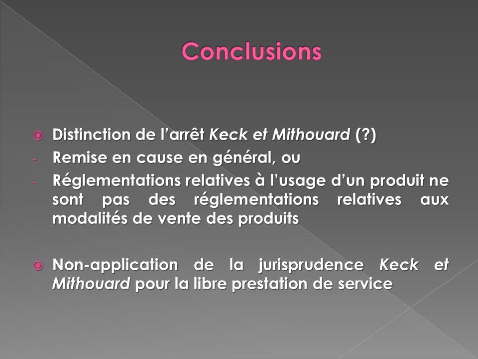 Conclusions Distinction de l'arrêt Keck et Mithouard ( )