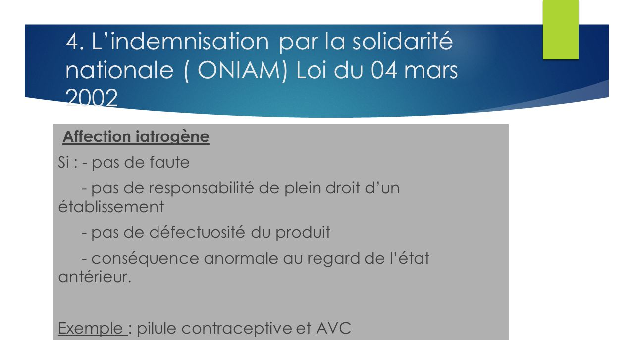 4. L'indemnisation par la solidarité nationale ( ONIAM) Loi du 04 mars 2002