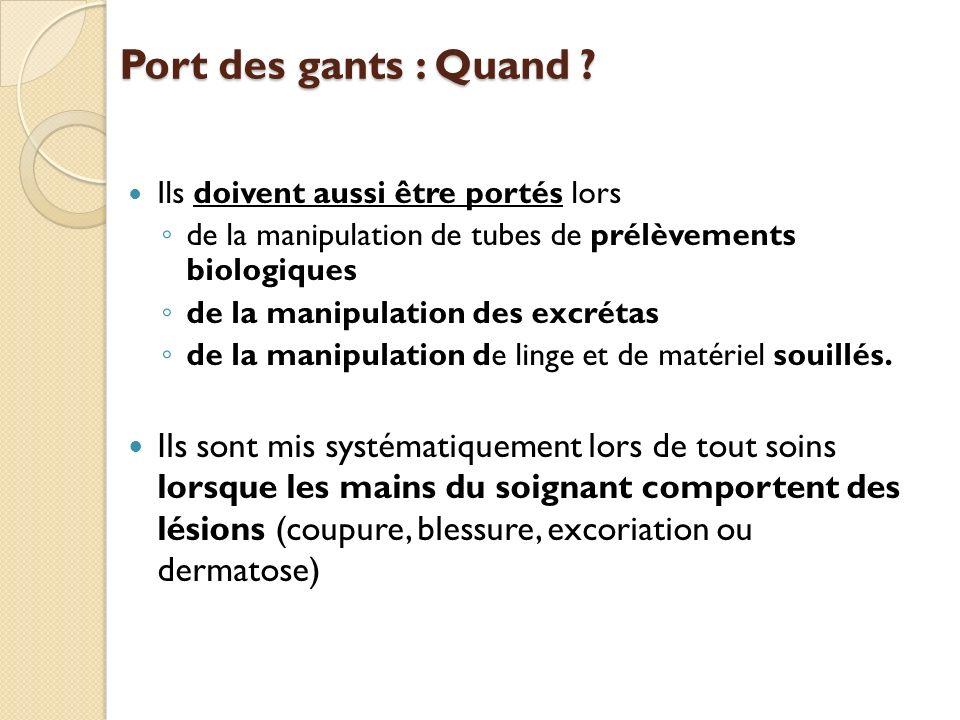 Port des gants : Quand Ils doivent aussi être portés lors. de la manipulation de tubes de prélèvements biologiques.