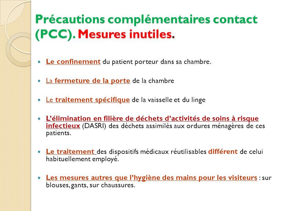 Précautions complémentaires contact (PCC). Mesures inutiles.