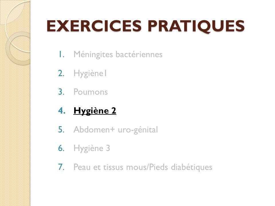 EXERCICES PRATIQUES Méningites bactériennes Hygiène1 Poumons Hygiène 2