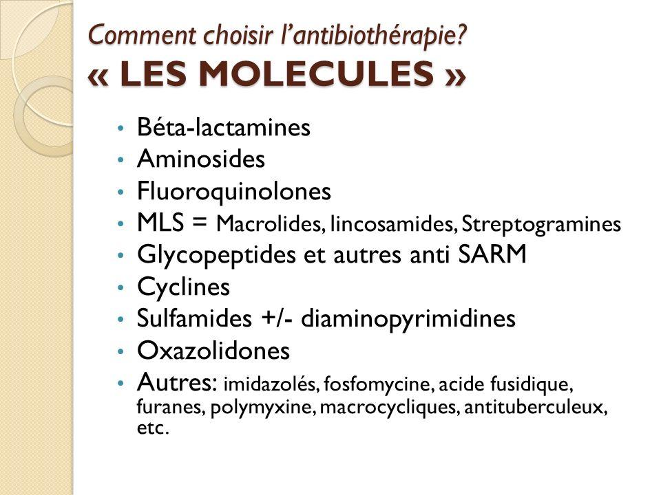 Comment choisir l'antibiothérapie « LES MOLECULES »