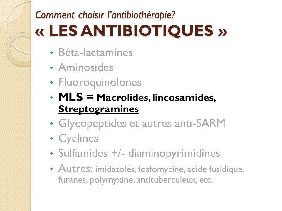 Comment choisir l'antibiothérapie « LES ANTIBIOTIQUES »