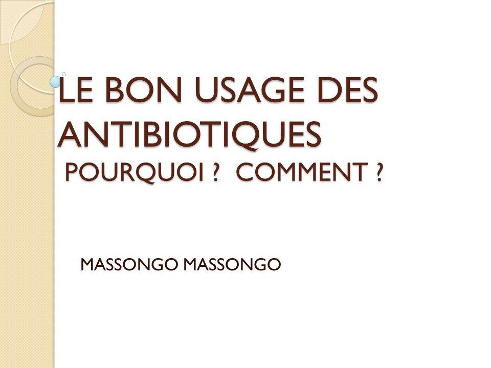 LE BON USAGE DES ANTIBIOTIQUES POURQUOI COMMENT